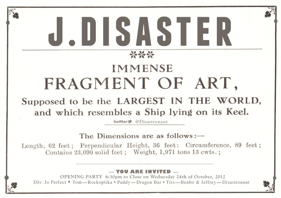 Disaster's #Art Opening #Hastings Wednesday 24th October, 2012 6:30pm The Dragon Old Town George St.