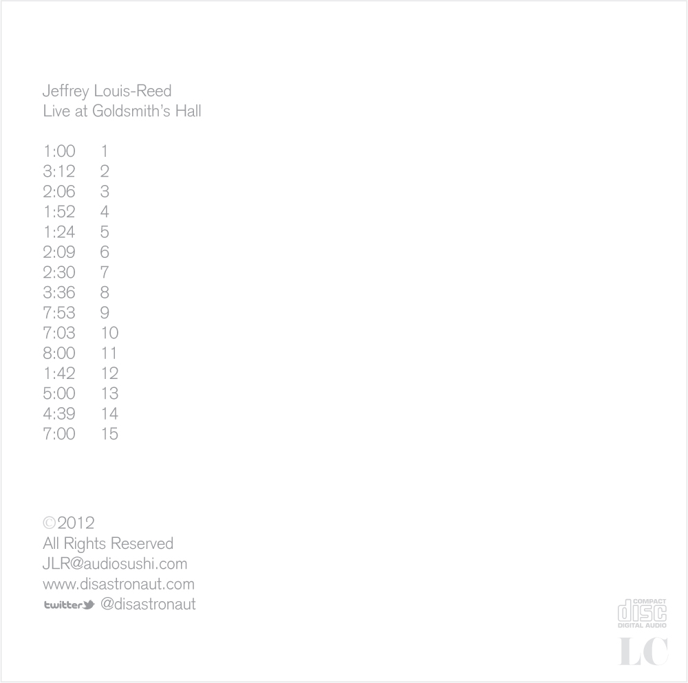Jeffrey Louis-Reed Live at Goldsmith's Hall [full LP, solo piano] Link: http://goo.gl/ALmHw @disastronaut tracklistings / times