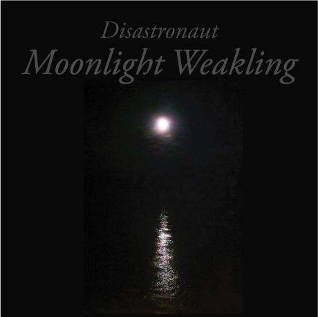 Disastronaut - Moonlight Weakling [Random Cat] http://www.disastronaut.com