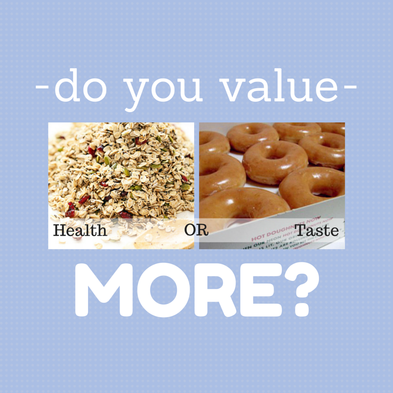 What do you value more? Health or taste?