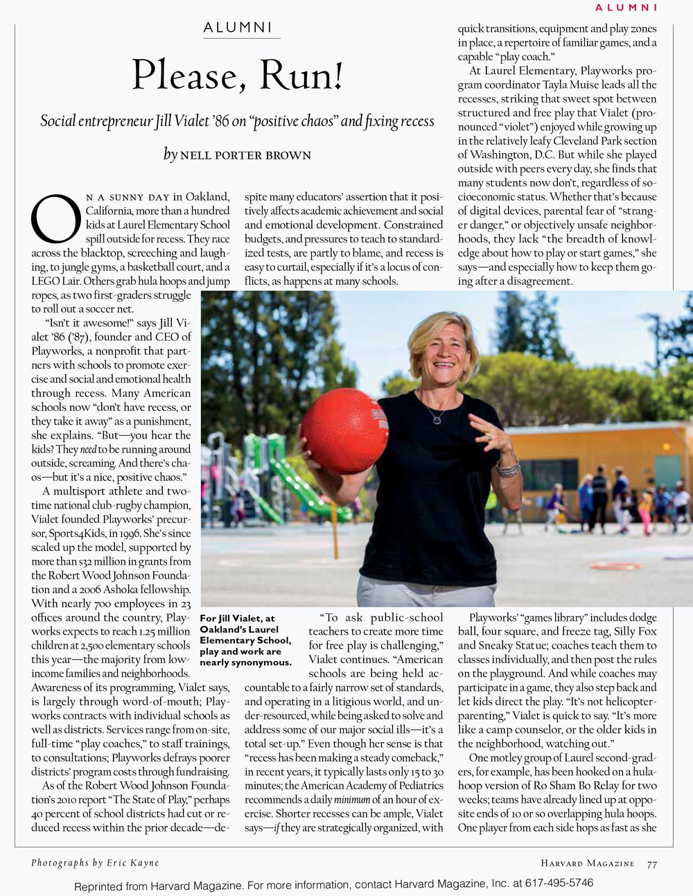 Jill Vialet, founder and CEO of  Playworks,  a nonprofit that partners with schools to promote exercise and social and emotional health through recess.