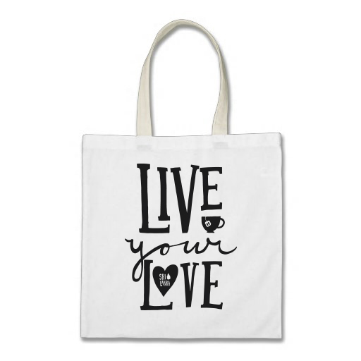 Live Your Love Tote Bag