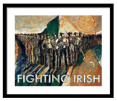 The Original Fighting Irish Pride and Courage by artist Revere La Noue ND'99