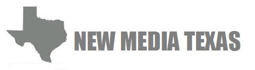 NEW MEDIA TEXAS
