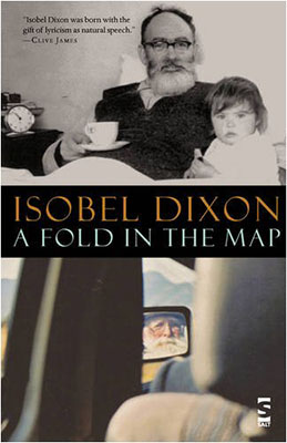 A FOLD IN THE MAP: Isobel Dixon's highly acclaimed first book of poetry explores matters of identity, grief and longing in a vivid, unyielding voice.