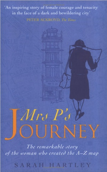 MRS P'S JOURNEY Biography, 352 pages. Pocket Books, March 2002.  The enchanting story of Phyllis Pearsall who covered London's 23,000 streets on foot during the course of one year to publish the first London A-Z map; the account of a strong, independent woman who has left behind an enduring legacy.