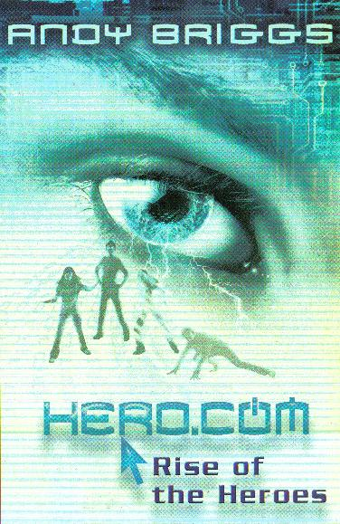 HERO.COM #1 RISE OF THE HEROES - UK ppbk, OUP [front].jpg