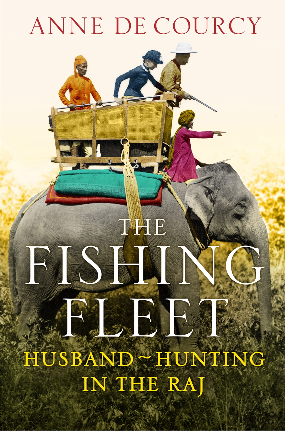 THE FISHING FLEET: HUSBAND-HUNTING IN THE RAJ Historical, 336 pages Weidenfeld & Nicolson - July 2012 7 weeks in the top UK bestseller lists. Unpublished memoirs, letters and diaries rescued from attics help this sparkling narrative bring a forgotten era vividly to life.
