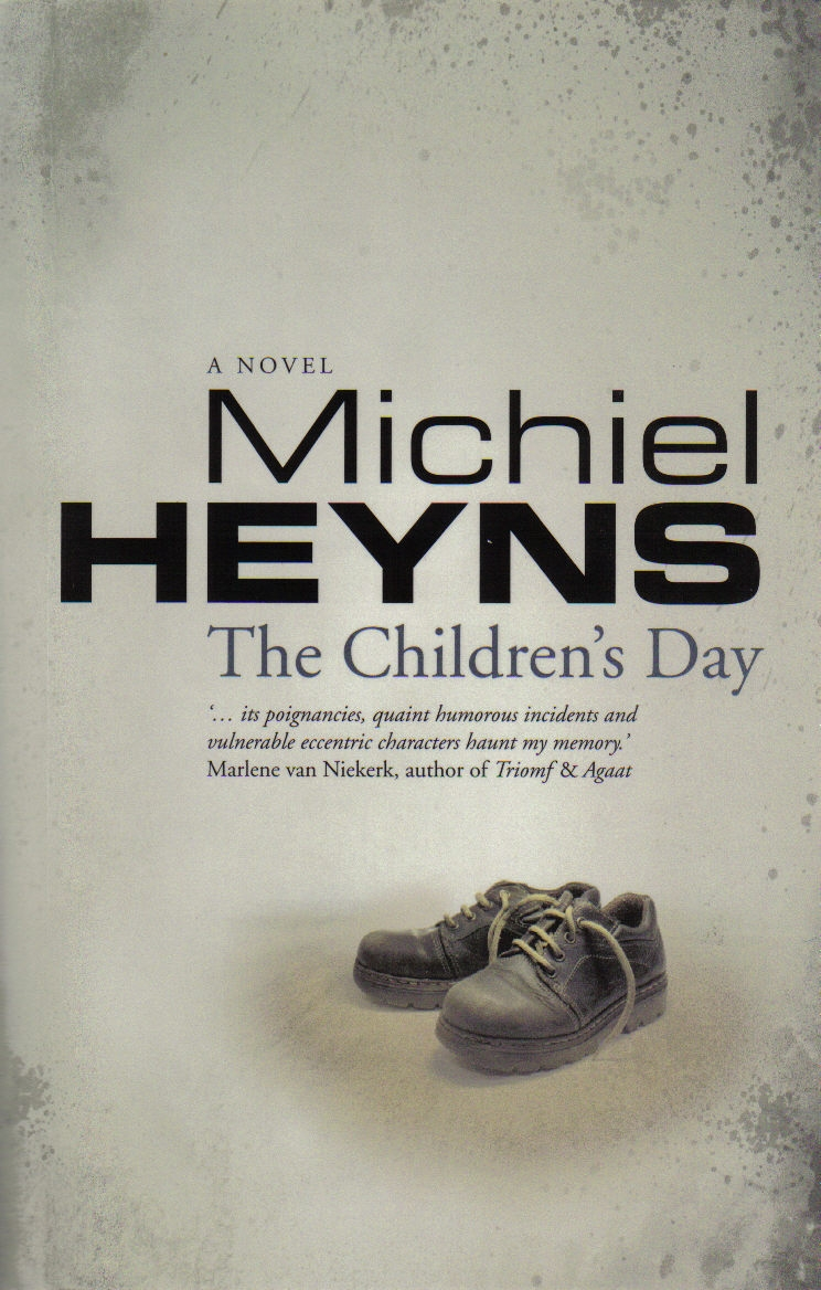 THE CHILDREN'S DAY  Literary fiction, 244 pages  Tin House - May 2009  A coming-of-age novel written with tenderness, humour and bite.  'Fascinating… Mr Heyns' novel deserves a wide readership.' -- Wall Street Journal