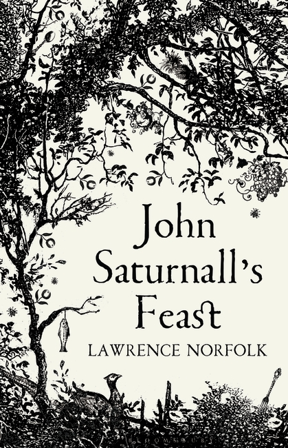 JOHN SATURNALL'S FEAST Literary fiction, 410pp Bloomsbury Publishing plc - September 2012 JOHN SATURNALL'S FEAST charts one man's life through kitchens and bedchambers, battlefields and ancient magical woods. A rich, complex and mesmerising story of seventeenth century life, love and war.