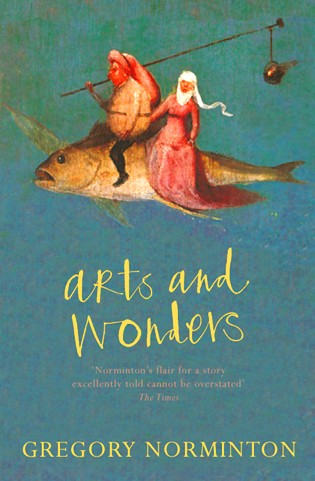 ARTS AND WONDERS Literary Fiction, 496 pages Sceptre, new edition 1 September 2004 'In the wake of our ribald dwarf are a family of werewolves, an English alchemist, mercenaries, quacks, tarts and a circus… Its determined earthiness is balanced by Gregory Norminton's expansive prose, his erudite wit and deft orchestration of the phantasmagoria he conjures.' -- Times Literary Supplement