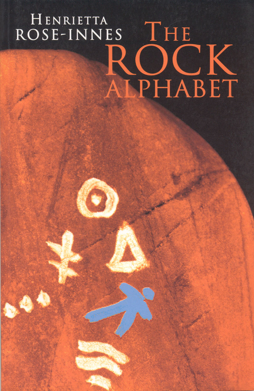 THE ROCK ALPHABET  Literary fiction, 191 pages  Kwela Books (SA) - January 9, 2004  An evocative novel exploring loss, memory and reclamation through the stories of Ivy and Flin, whose paths cross in Ivy's quest for missing rock artefacts.