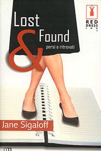 LOST AND FOUND Novel, 344 pages Red Dress Ink, 1 January 2004 Sam Washington, successful London lawyer, is devastated when she accidentally leaves her one confidant, her diary, in a New York hotel. TV producer Ben Fisher suddenly enters her life, but he seems to know more than a little about her - as though he's read her diary...