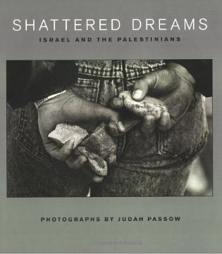 SHATTERED DREAMS Photography, 192 pgs Halban Publishers, 2008 SHATTERED DREAMS is more than simply a journalistic record of conflict and turmoil. These photographs are the product of a very personal journey in a place full of shattered dreams brought about by an endless conflict which crosses the boundaries of culture and time. Publishing this book for the 60th anniversary serves as a way of explaining the profound sense of frustration and loss felt on both sides of the Israel/ Palestine divide.