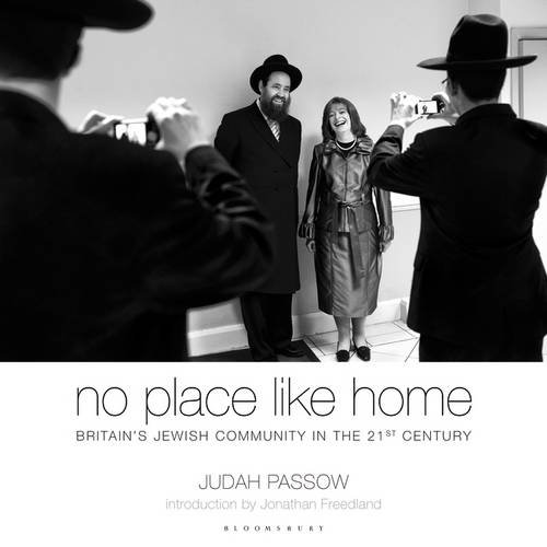 NO PLACE LIKE HOME Photography, 224 pgs Bloomsbury Continuum, September 2013   NO PLACE LIKE HOME explores the shared values which shape the cultural and political identity of the Jewish community in modern Britain. There are many forms of Jewish life, including religious life, in these islands, and Judah Passow's photographs document this plurality and variety in its many forms, with an extraordinary level of artistry and human perception.