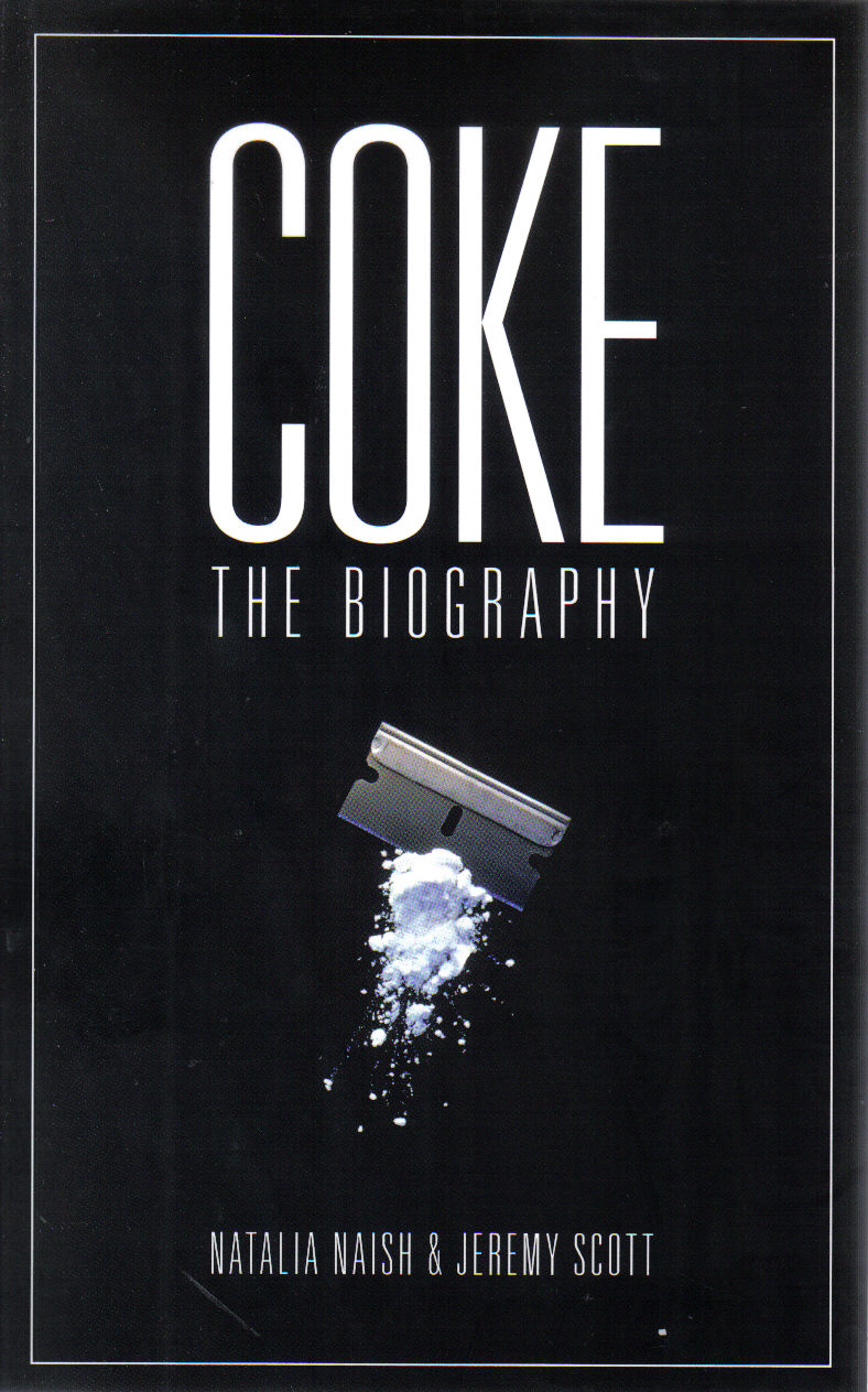 COKE: A BIOGRAPHY Non-fiction, 286 pages, Biteback Publishing 2013