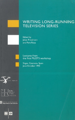 Lectures from the second PILOTS screenwriting workshop edited by Julian Friedmann.