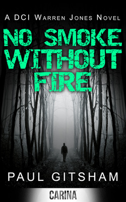NO SMOKE WITHOUT FIRE Crime, Carina 2014 DCI Warren Jones has a bad feeling when the body of a young woman turns up in Beaconsfield Woods. She's been raped and strangled but the murderer has been careful to leave no DNA evidence.There are, of course, suspects – boyfriend, father – to check out but, worryingly, it looks more and more like a stranger murder.