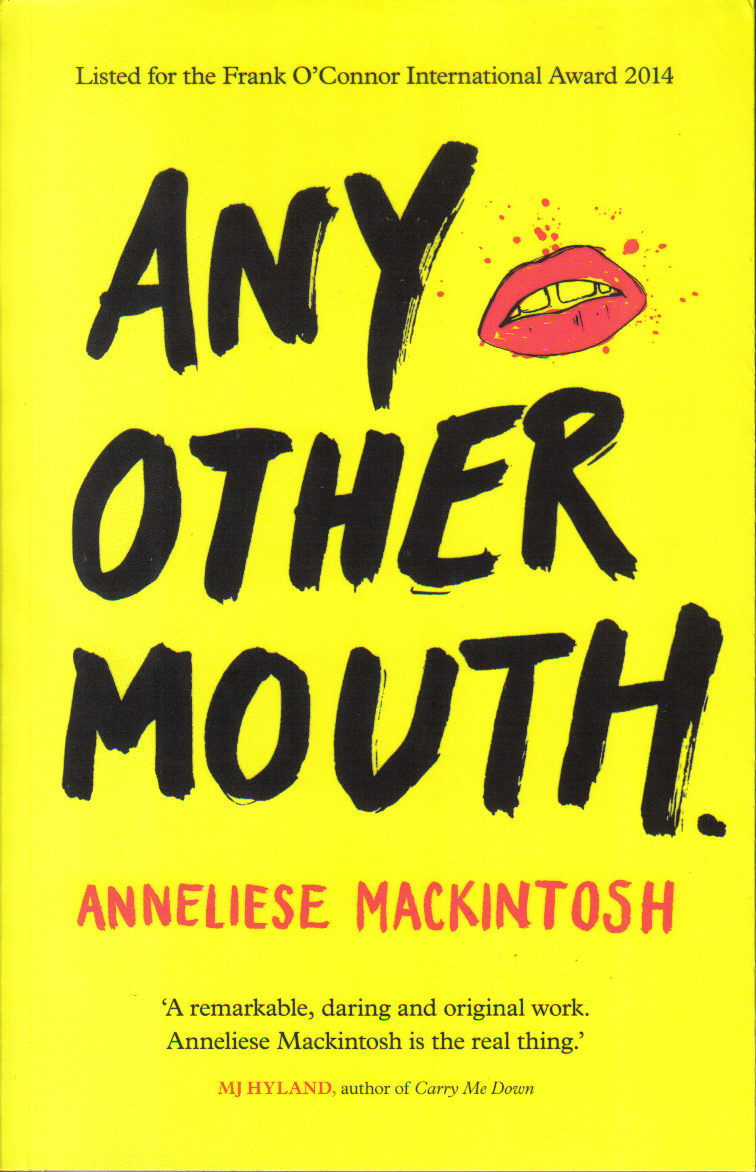 ANY OTHER MOUTH Short stories, 224 pages Freight, June 2014 A viciously funny and heart-breaking collection of semi-autobiographical short stories from of one the UK's most exciting new voices. 'Any Other Mouth' is a gut-wrenching and shockingly frank account of sexual misadventure, familial disintegration, bereavement and self-discovery, in the vein of David Vann's 'Legend of a Suicide', Susanna Kaysen's 'Girl, Interrupted', and Miranda July's 'Nobody Belongs Here More Than You'.