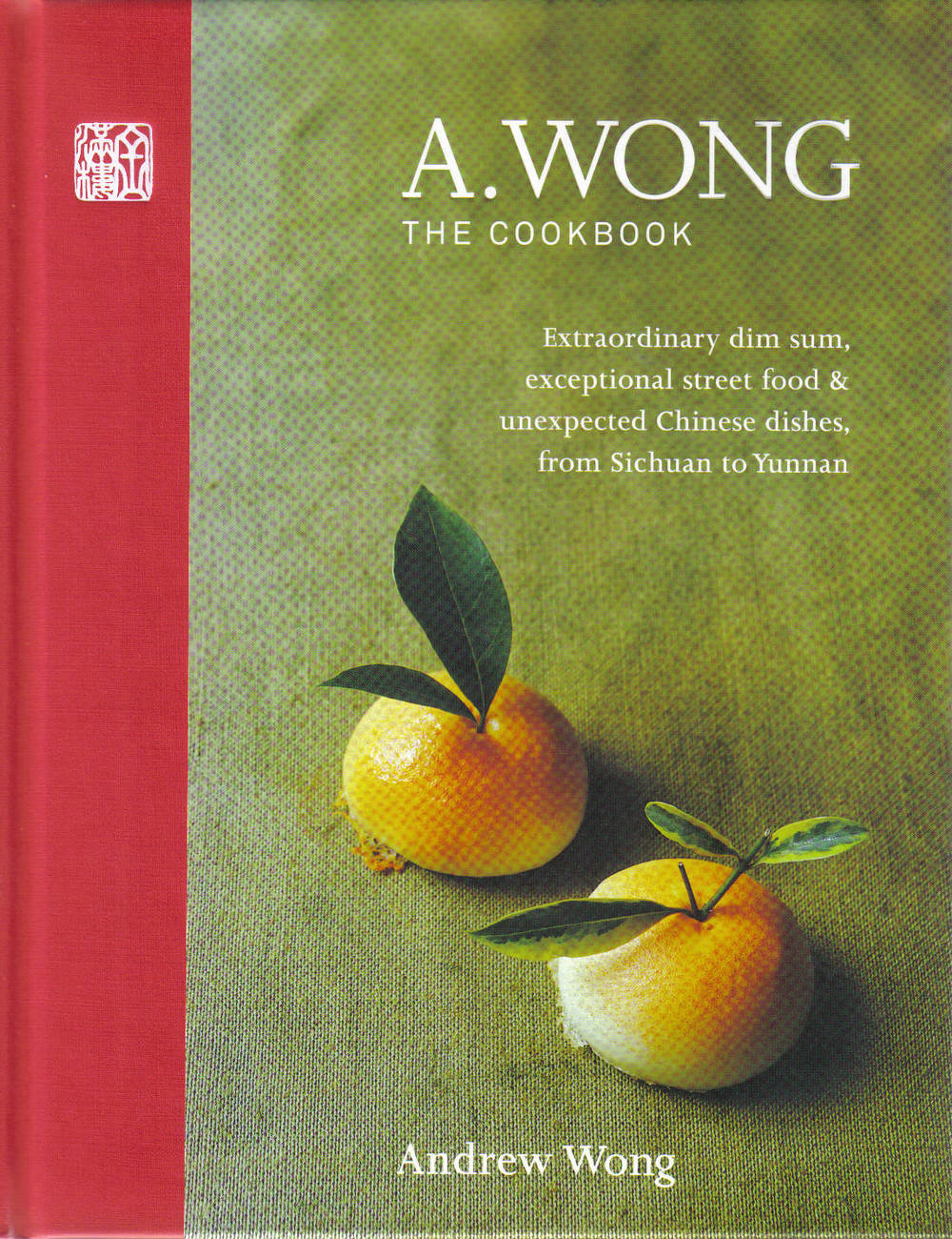 A WONG THE COOKBOOK  Cookery, 240 pages Octopus 2015  Reinventing modern British Chinese cookery, this is a book full of Andrew's extraordinary dim sum, exceptional street food and unexpected dishes from across China.