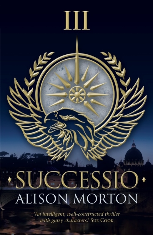 SUCCESSIO Silverwood Books, 2013 Thriller, 294 pages Third in the ROMA NOVA series