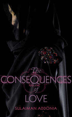 THE CONSEQUENCES OF LOVE  Literary, 346 pages Chatto, 2010  Naser is a young African immigrant who works the carwash in downtown Jeddah. The long, hot summer has arrived and his friends have left the city. Naser spends his time off sitting beneath the palm tree outside his flat, dreaming of Egyptian actresses, and keeping out of the way of the religious police.