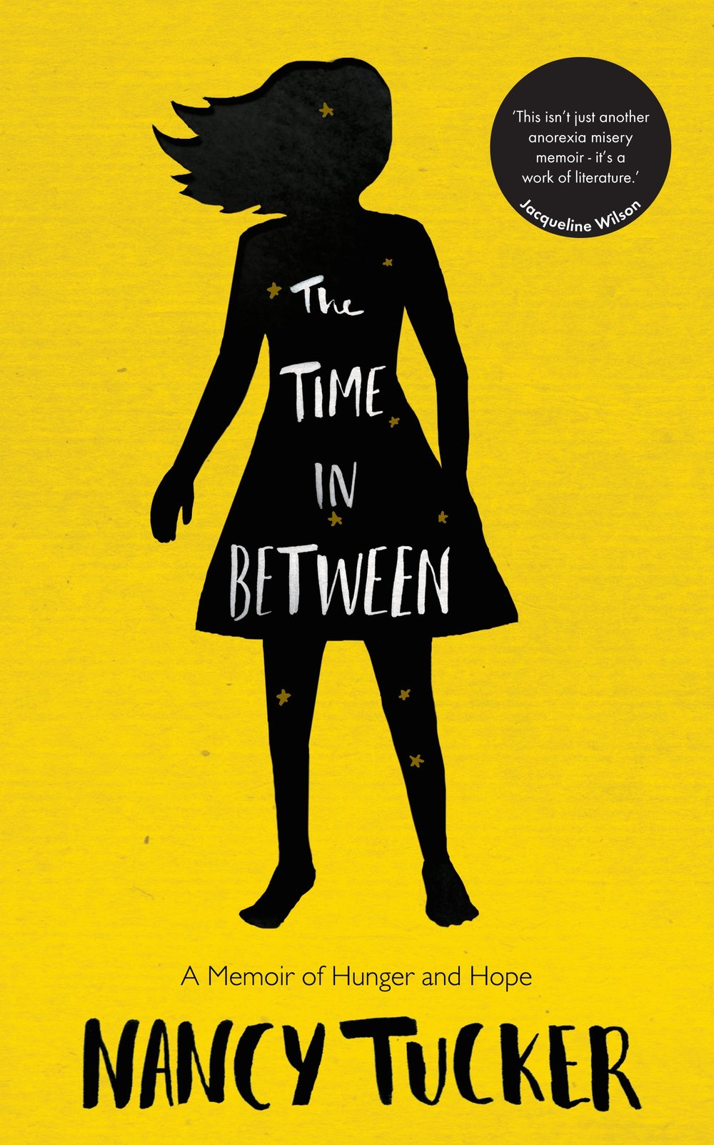 "THE TIME IN BETWEEN Memoir, 304 pages Icon, April 2016 When Nancy Tucker was eight years old, her class had to write about what they wanted in life. She thought, and thought, and then, though she didn't know why, she wrote: ""I want to be thin."" Over the next twelve years, she developed anorexia nervosa, was hospitalized, and finally swung the other way towards bulimia nervosa. She left school, rejoined school; went in and out of therapy; ebbed in and out of life. From the bleak reality of a body breaking down to the electric mental highs of starvation, hers has been a life held in thrall by food. Told with remarkable insight, dark humor, and acute intelligence, THE TIME IN BETWEEN is a profound, important window into the workings of an unquiet mind—a Wasted for the twenty-first century."
