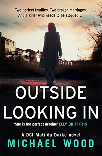 OUTSIDE LOOKING IN   Novel, 378 Pages, Killer Reads, UK, 2016  The second book in Michael Wood's darkly compelling new crime series featuring DCI Matilda Darke. Perfect for fans of Stuart MacBride, Mark Billingham and Val McDermid.  When elderly George Rainsford goes to investigate a suspicious noise one night, the last thing he expects to find is a bloodbath. A man has been killed and a woman brutally beaten, left for dead.  The victims are Lois Craven and Kevin Hardaker – both married, but not to each other. Their spouses swear they knew nothing of the affair and, besides, they both have alibis for the attack. With nothing else to link the victims, the investigation hits a dead end.  The pressure is on for investigating officer, DCI Matilda Darke: there's a violent killer on the loose, and it looks like her team members are the new targets. With no leads and no suspects, it's going to take all Matilda's wits to catch him, before he strikes again.