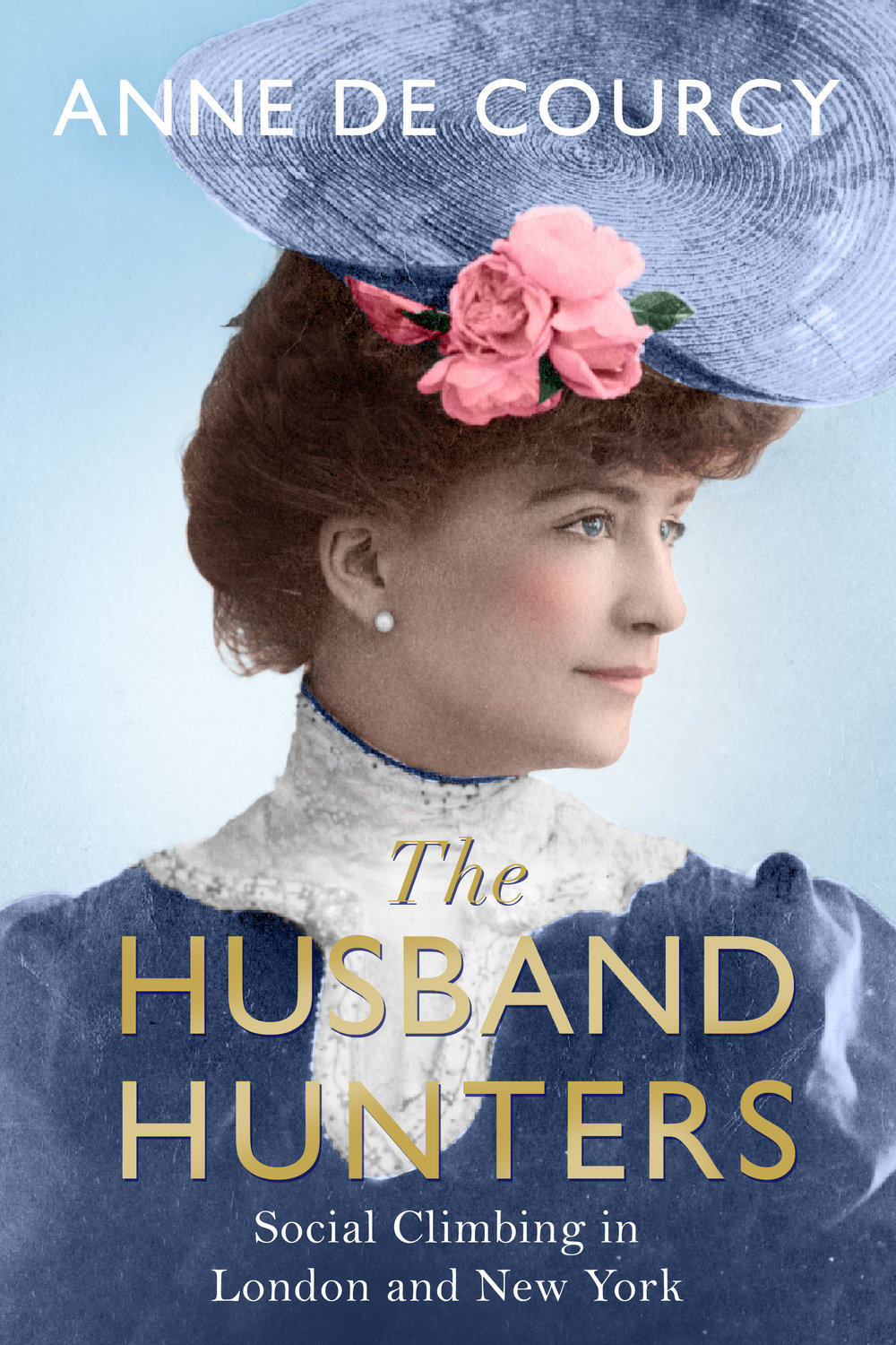 THE HUSBAND HUNTERS  Biography, 320 pages Weidenfeld & Nicholson, June 2017  Towards the end of the nineteenth century and for the first few years of the twentieth, a strange invasion took place in Britain. From 1874 - the year that Jennie Jerome, the first known 'Dollar Princess', married Randolph Churchill - to 1905, dozens of young American heiresses married into the British peerage, bringing with them all the fabulous wealth, glamour and sophistication of the Gilded Age. Anne de Courcy sets the stories of these young women and their families in the context of their times. Based on extensive first-hand research, drawing on diaries, memoirs and letters, this richly entertaining group biography reveals what they thought of their new lives in England - and what England thought of them.