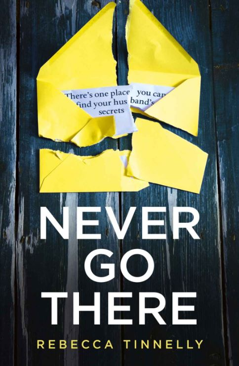 NEVER GO THERE Thriller, 368 pages, Hodder, 2018  What if you found out that you'd been married to a stranger?  Nuala and James had the perfect relationship.  They were young and in love, and so Nuala didn't question why James told her to never contact his family or to visit the small Somerset town he was from.  But now James is dead, and Nuala needs to know what he was keeping from her all of those years.  Nuala is on her way to a town full of her husbands secrets. And she is about to discover that sometimes secrets are better left buried.