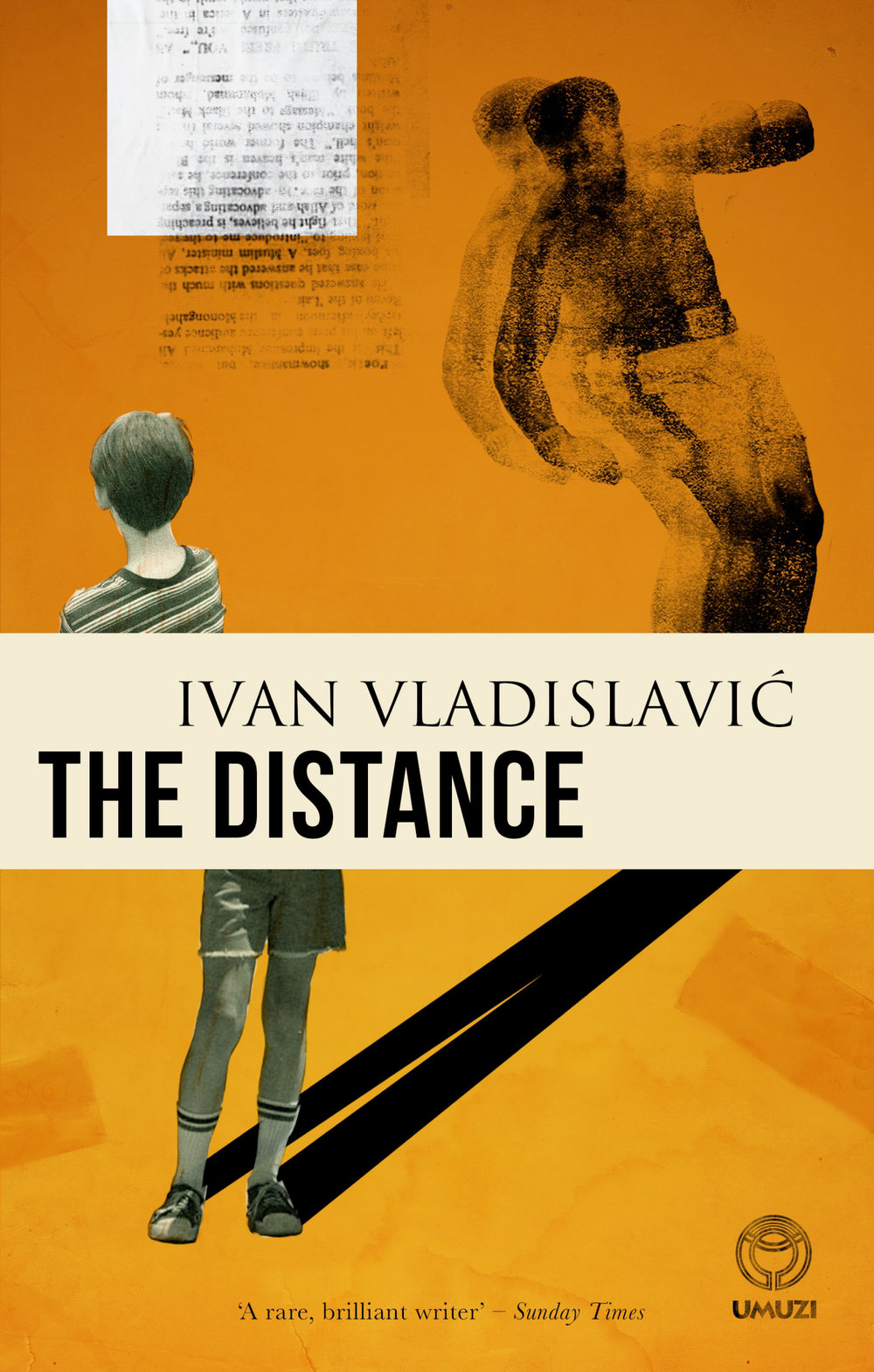 THE DISTANCE  Literary, 272 pages Random House SA, Feb 2019  A novel on one level about boxing and a writer's boyhood obsession with Cassius Clay, who became Muhammad Ali, the novel opens up into an unforgettable work on collecting, brotherhood, growing up & the art of writing itself. A multi-layered work, told in the wry voice of a man observing & remembering his younger brother's fascination with Ali, the novel evokes the power of the boxing ring and the creation of a legend. Deftly, delicately, but with cumulative power, the novel also explores youth & aging, strength & disease, and, of course, questions of race, faith, and politics.