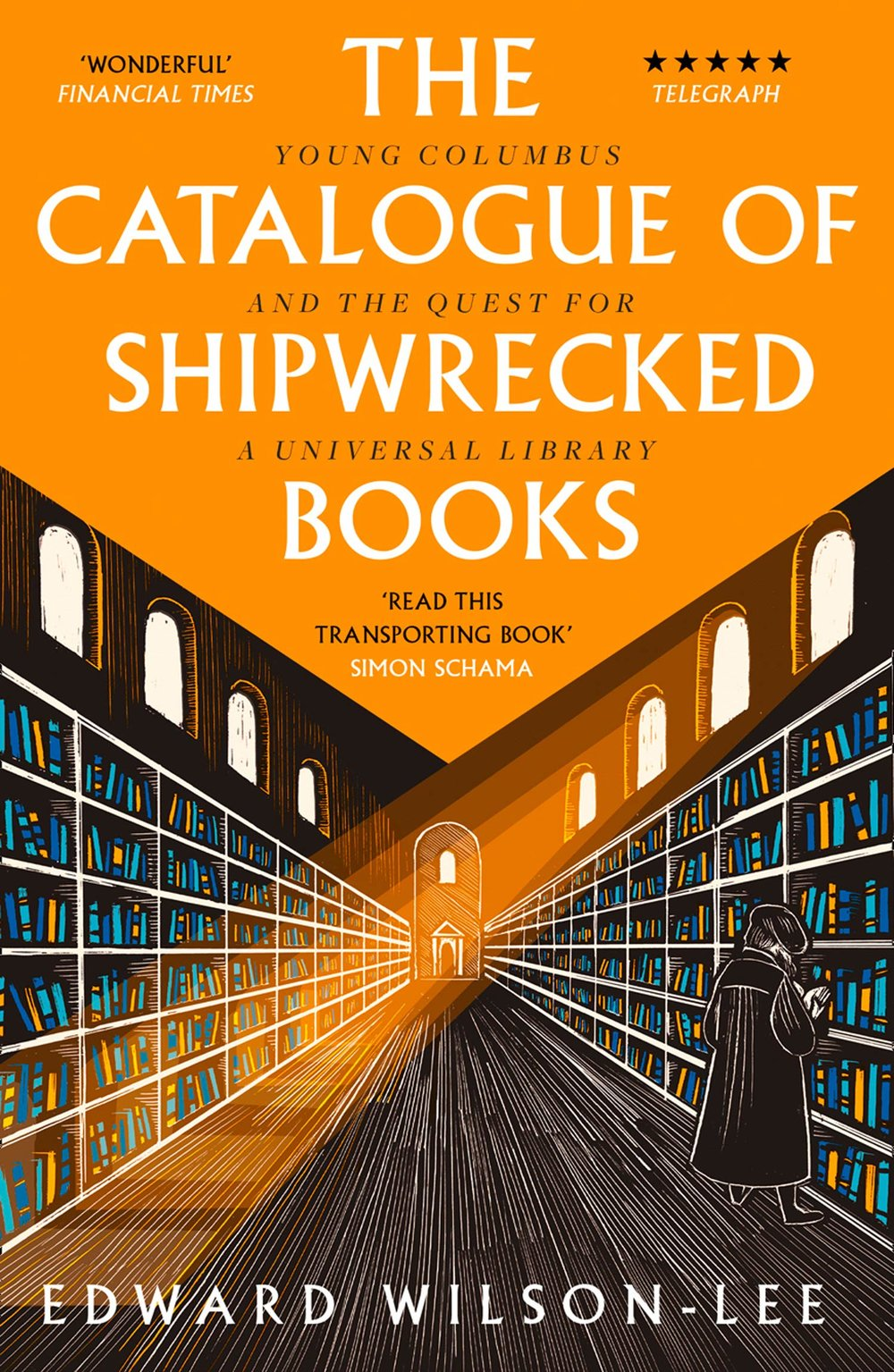 THE CATALOGUE OF SHIPWRECKED BOOKS  Biography, 416 pages HarperCollins, May 2018  This is the scarcely believable – and wholly true – story of Christopher Columbus' bastard son Hernando, who sought to equal and surpass his father's achievements by creating a universal library. His father sailed across the ocean to explore the known boundaries of the world for the glory of God, Spain and himself. His son Hernando sought instead to harness the vast powers of the new printing presses to assemble the world's knowledge in one place, his library in Seville.