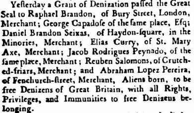A  newspaper report  of the denization on 13 May 1774 of Raphael Brandon and other Portuguese Jews, including his cousin Daniel Brandon Seixas.