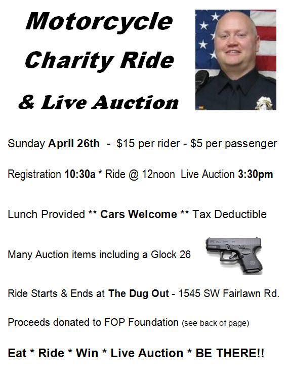 Motorcycle Charity Ride & Live Auction  Location: The Dug Out - 1545 SW Fairlawn Rd Topeka, KS   The benefit is for the Police Corporal Jason Harwood and getting his family and other officers to Police week in Washington DC. Jason was killed on a traffic stop