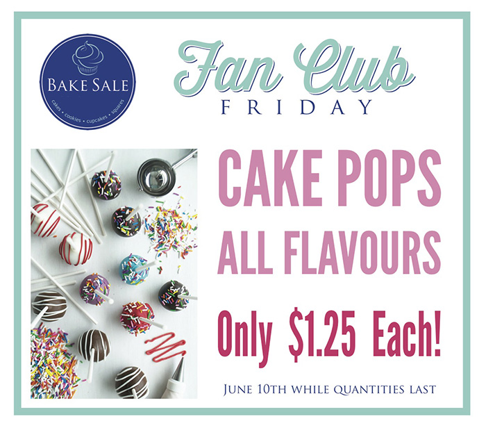 Bake Sale Fan Club Friday Cake Pops June 10th.jpg
