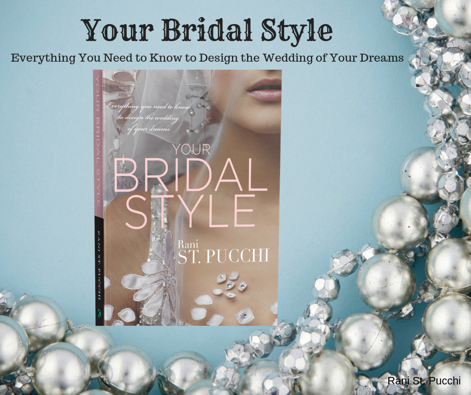 Your Bridal Style  - by Rani St. Pucchi