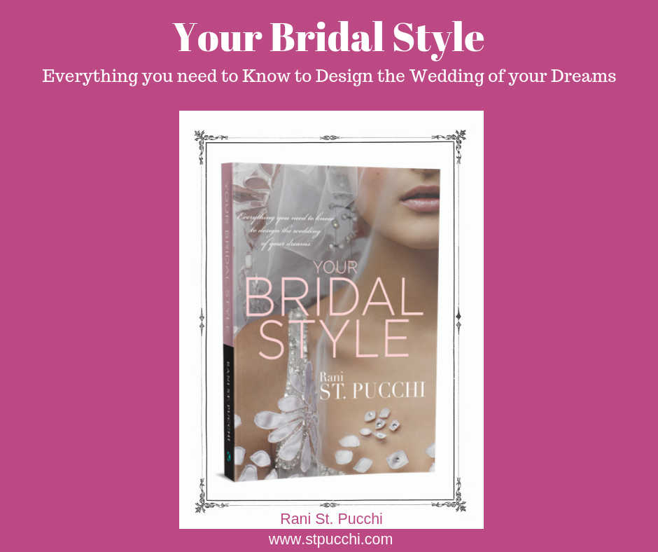 Your Bridal Style: Everything You Need to Know to Design the Wedding of Your Dreams