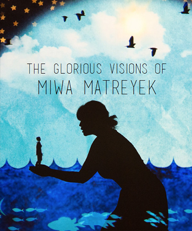 MIWA MATREYEK'S TOURING WORK -