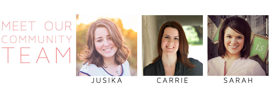 A huge thank you to the amazing women behind the community ministry. These ladies are so passionate about connecting you to one another and making sure no one is doing motherhood alone! Get to know  Jusika ,  Carrie  &  Sarah !