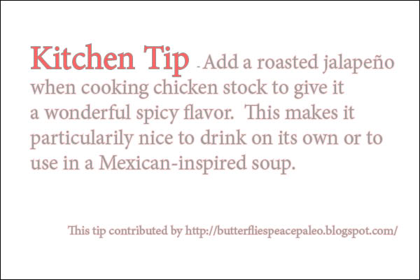 July 29, 2013  This tip was contributed by Butterflies Peace Paleo