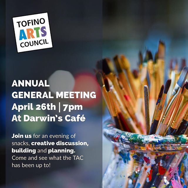 Come one, come all! The Tofino Arts Councils AGM IS April 26th at Darwin's Cafe. It's been a busy year for us at TAC as we've TACkled (no pun intended... or maybe) some foundation work and strategic planning. It may sound boring, but it was a necessary step to growing this society so we truly can support all artists in Tofino and Clayoquot Sound. Join us at 7pm for creative discussion, planning, sharing ideas and snacks... yes, snacks! See you there! . . . . . #tofinoartscouncil #artstofino #agm #tofino #yourtofino #arts #westcoast #pnw