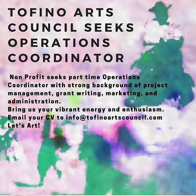 Attention all you creatives!TAC is seeking a new crew member to join the team! #tofinoartist #tofinoart #tofinoartscouncil #artintofino #nonprofit #arts #joinourcrew