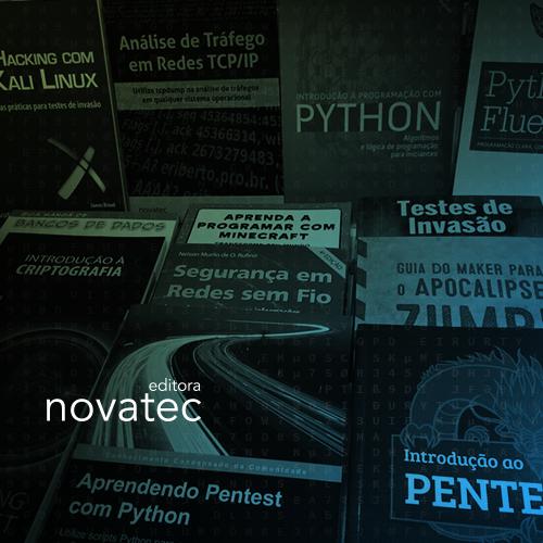 Literatura Hacker: a editora Novatec vai levar um estande com os títulos mais procurados da área de SI