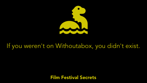 If you weren't on Withoutabox, you didn't exist.