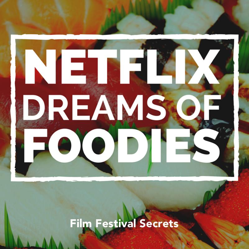Netflix Dreams of Foodies