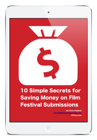 10 Simple Secrets for Saving Money on Film Festival Submissions
