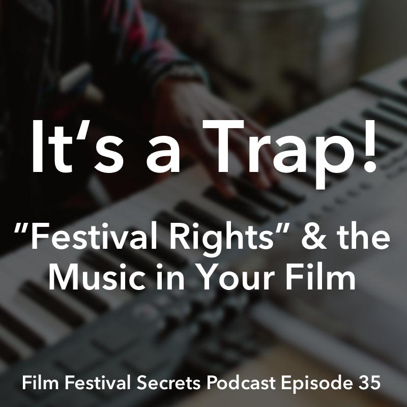 Film Festival Secrets Podcast #35