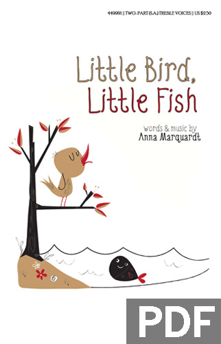 "You can buy a two-part arrangement of my song ""Little Bird, Little Fish"" here in PDF format."