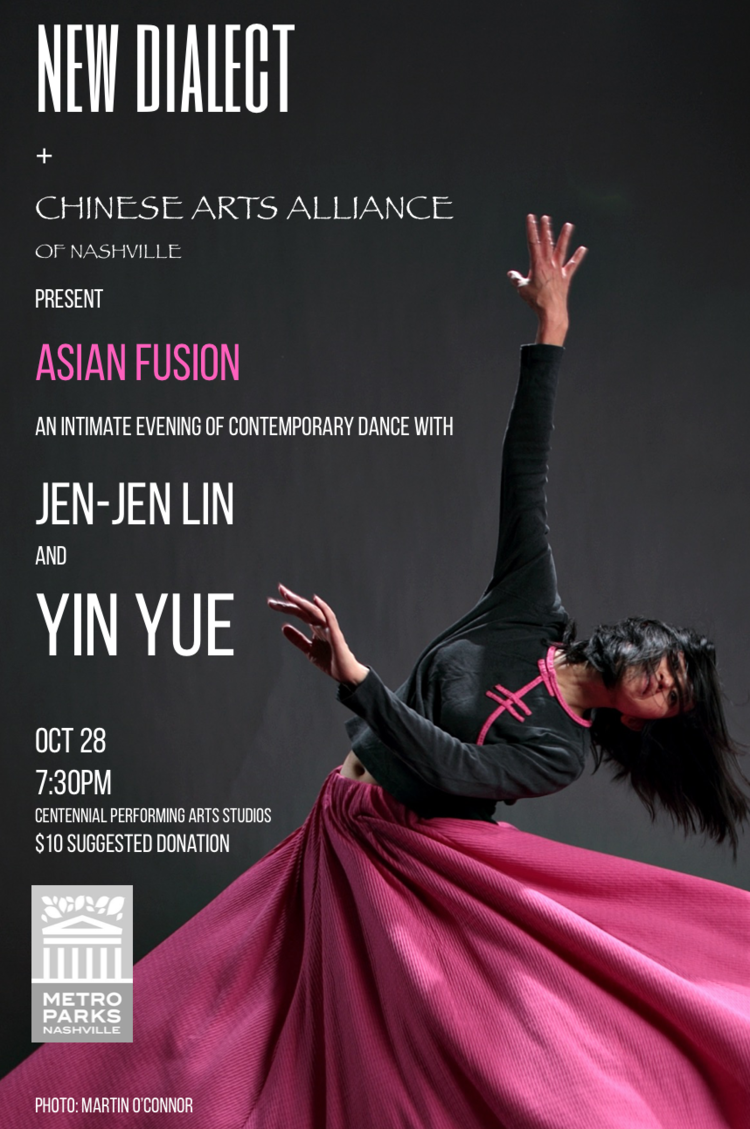 Join New Dialect And The Chinese Arts Alliance Of Nashville For ASIAN FUSION An Intimate Evening Contemporary Dance Works Created By Guest