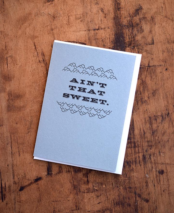 Ain't That Sweet Notecard :Letterpress Printed